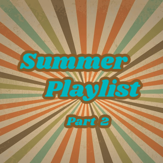 Summer Playlist – What A Friend We Have in Jesus