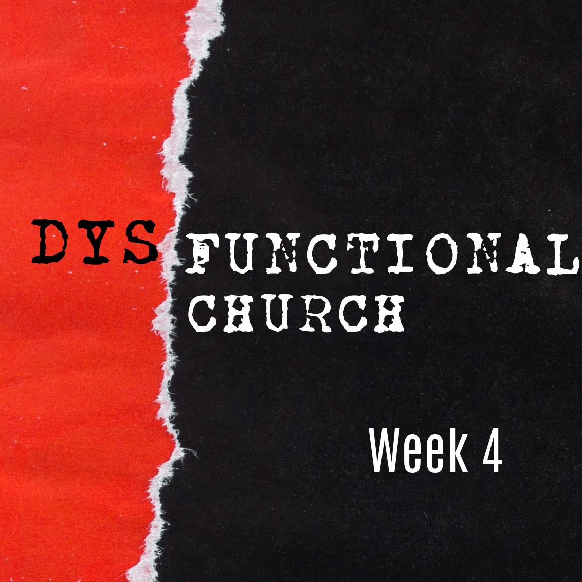 Dysfunctional Church – Week 4