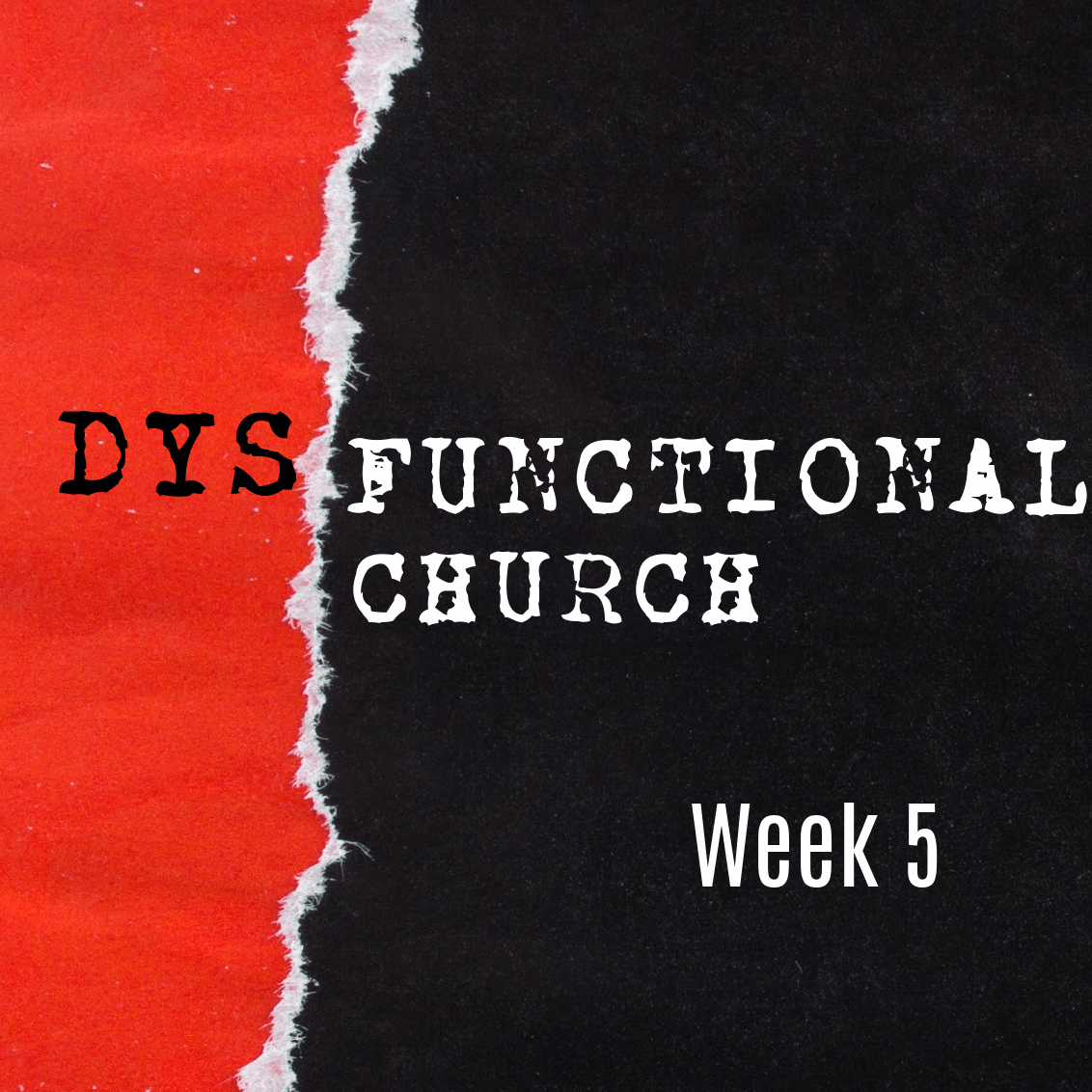 Dysfunctional Church – Week 5