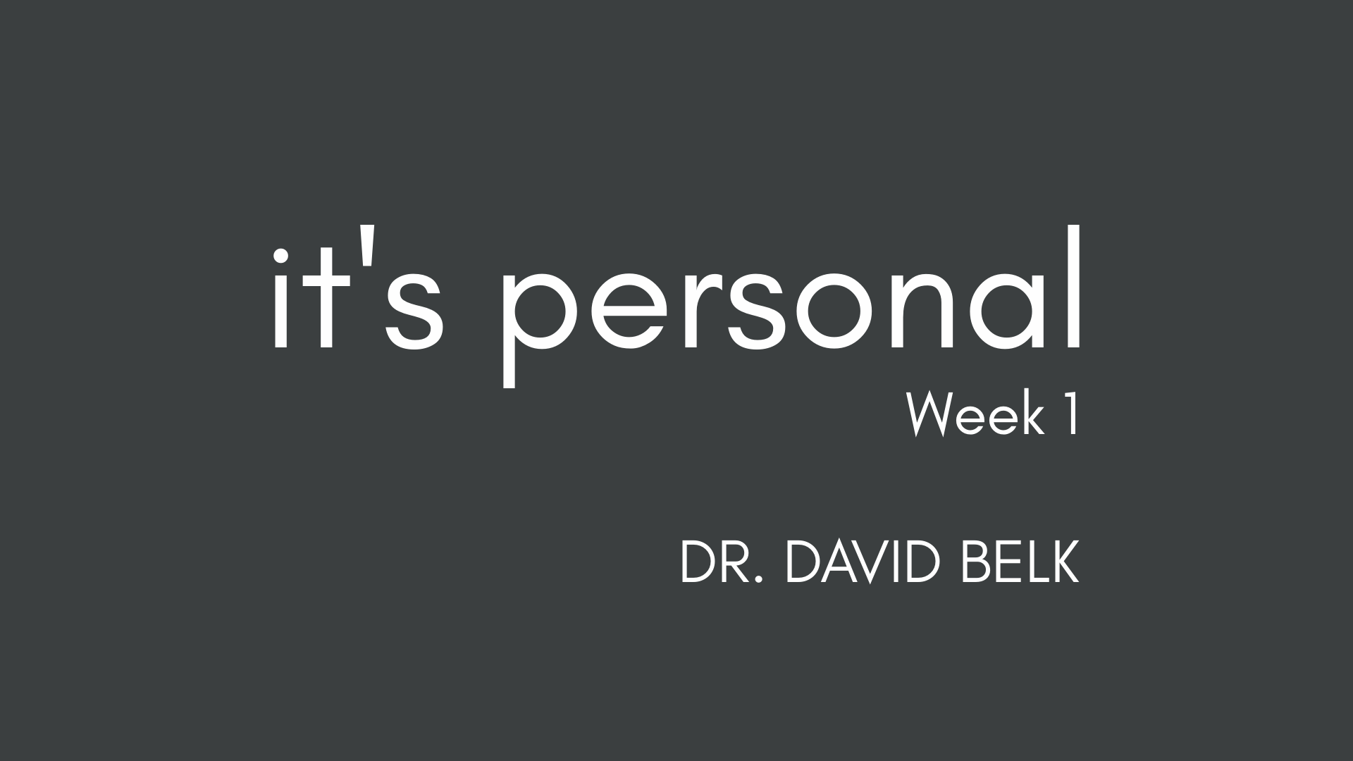 It's Personal – Week 1