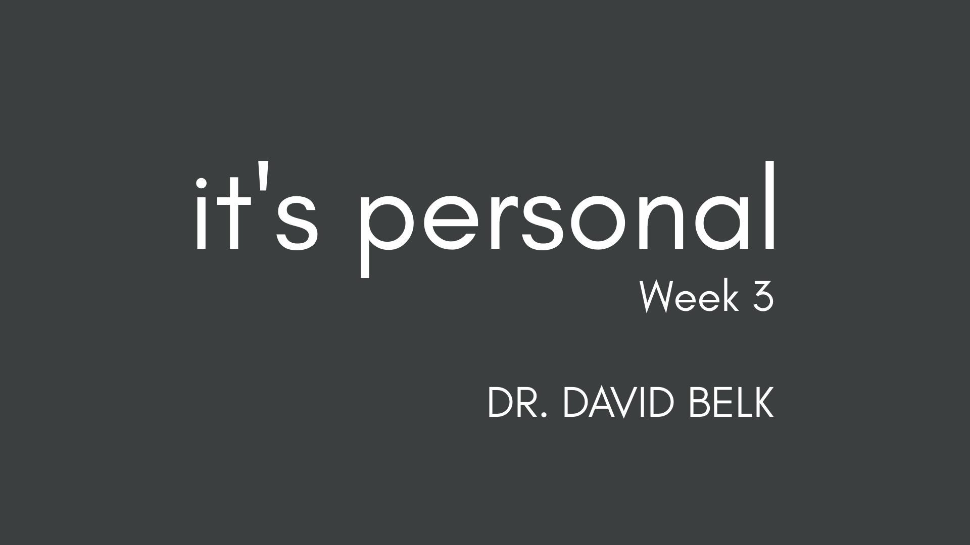 It's Personal – Week 3