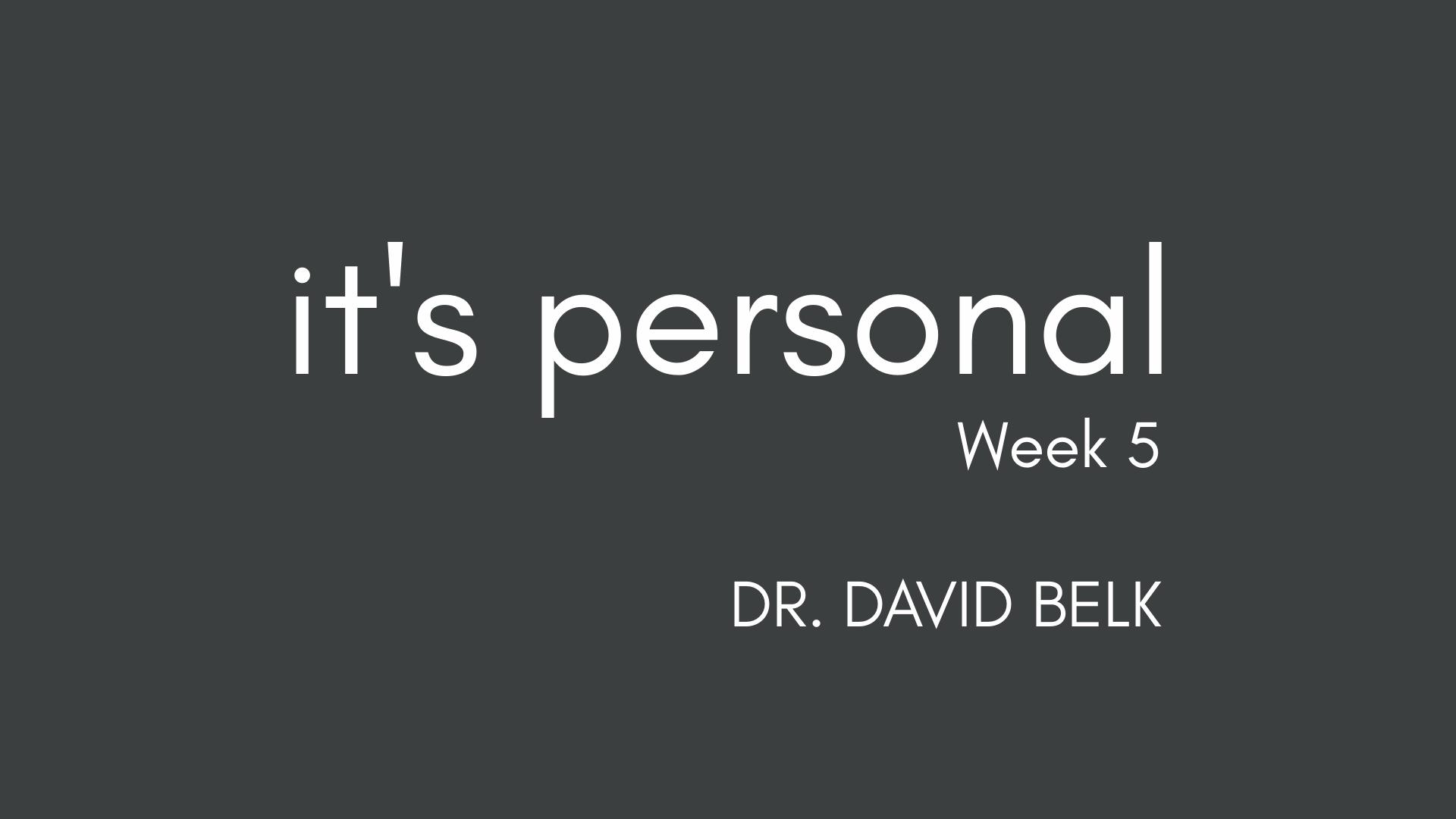 It's Personal – Week 5