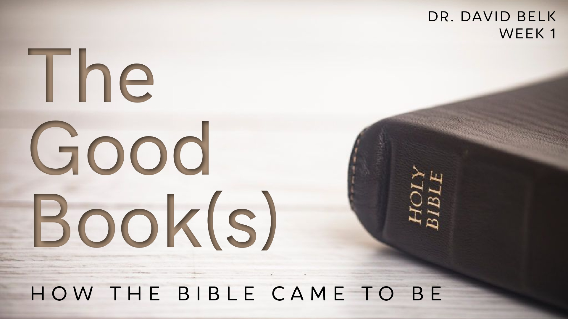 The Good Book(s) – Week 1