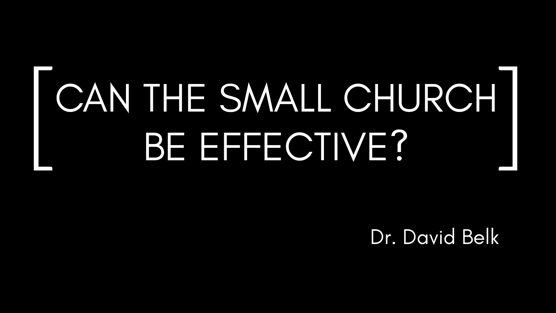 Can the Small Church Be Effective?