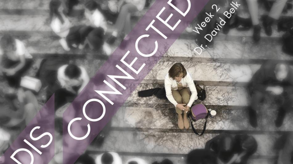 Disconnected – Week 2